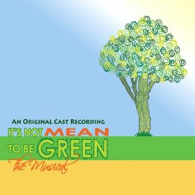 It's not Mean to be Green the Musical