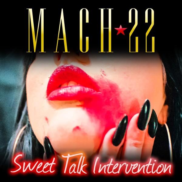 Mach 22 – Sweet Talk Intervention